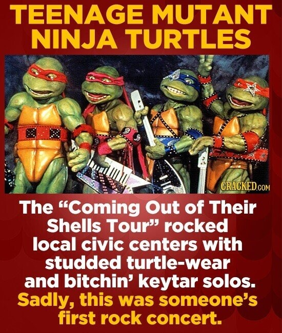 TEENAGE MUTANT NINJA TURTLES CRACKEDCO The Coming Out of Their Shells Tour' rocked local civic centers with studded turtle-wear and bitchin' keytar
