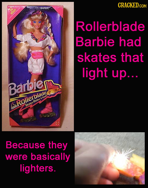 CRACKED.COM SDETHOBARBIE BEBATE Rollerblade Barbie had skates that light up.. . Barbie llicker's Rollerbiade Skates &ool Because they were basically l