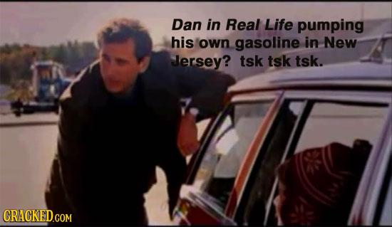 Dan in Real Life pumping his own gasoline in New Jersey? tsk tsk tsk. CRACKED.COM
