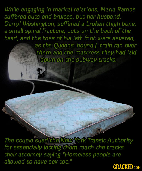 While engaging in marital relations, Maria Ramos suFFfered cuts and bruises, but her husband, Darryl Washington, suffered a broken thigh bone, a small