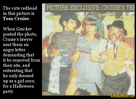 The cute redhead PICTURE EXCLUSIVE: CRUISE'S TEE in this picture is Tom Cruise. When Gawker posted the photo, Cruise's lawyer sent them an angry lette