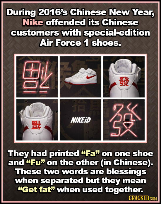 During 2016's Chinese New Year, Nike offended its Chinese customers with special-edition Air Force 1 shoes. DL e NIKEID They had printed Fa on one s