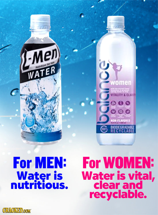 Men Me tor Altrition WATER women VITALITY A CLARITY r NON-FLAVOSSD IHEL balnce: BIODEGRADABLE O3Y RECYCLABLE For MEN: For WOMEN: Water is Water is vit