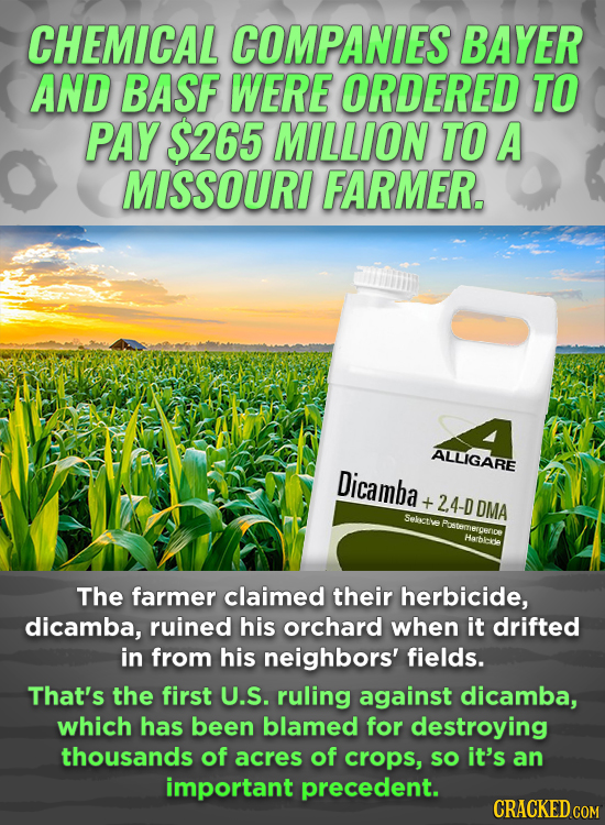CHEMICAL COMPANIES BAYER AND BASF WERE ORDERED TO PAY $265 MILLION TO A MISSOURI FARMER. ALLIGARE Dicamba + 2.4-D DMA Sekactive Harbeide The farmer cl
