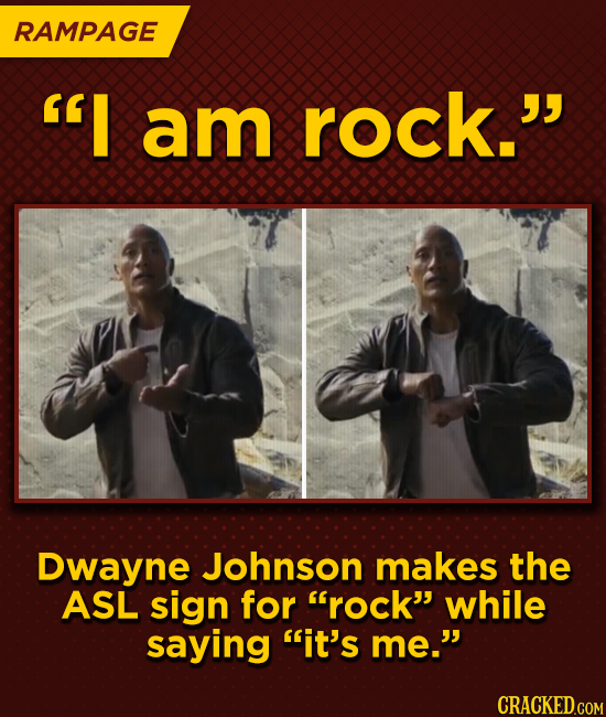 RAMPAGE I am rock. Dwayne Johnson makes the ASL sign for rock while saying it's me.