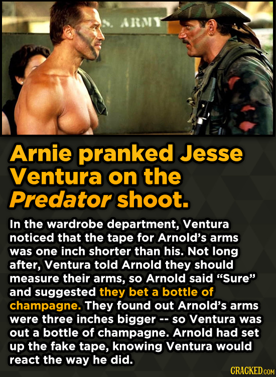 Ridiculous Behind-The-Scenes Stories From Your Favorite Movies And Shows - Arnie pranked Jesse Ventura on the Predator shoot.