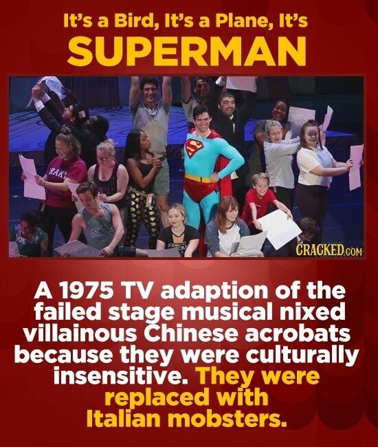 It's a Bird, It's a Plane, It's SUPERMAN RAK' CRACKED A 1975 TV adaption of the failed stage musical nixed villainous Chinese acrobats because they we