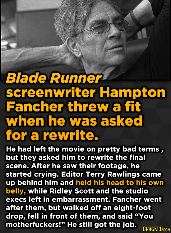 Ridiculous Behind-The-Scenes Stories From Your Favorite Movies And Shows - Blade Runner screenwriter Hampton Fancher threw a fit