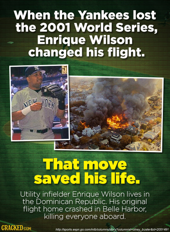 When the Yankees lost the 2001 World Series, Enrique Wilson changed his flight. VORK MEL That move saved his life. Utility infielder Enrique Wilson li