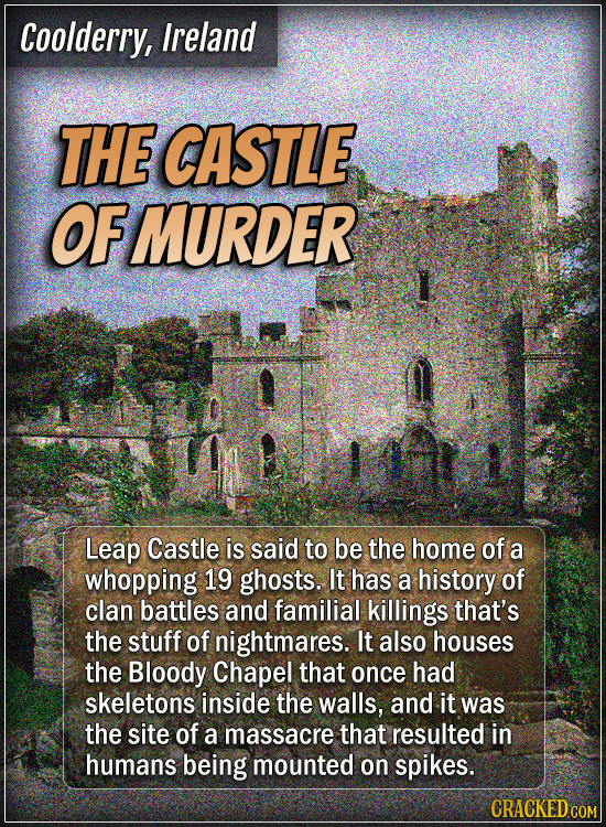 Coolderry, Ireland - The Castle of murder - Leap Castle is said to be the home of a whopping 19 ghosts. It has a history of clan battles and familial