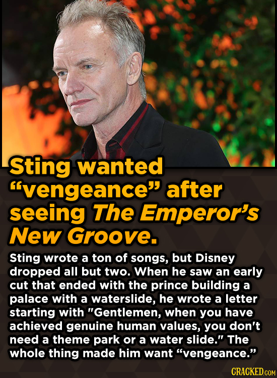 Ridiculous Behind-The-Scenes Stories From Your Favorite Movies And Shows - Sting wanted vengeance after seeing The Emperor's New Groove.