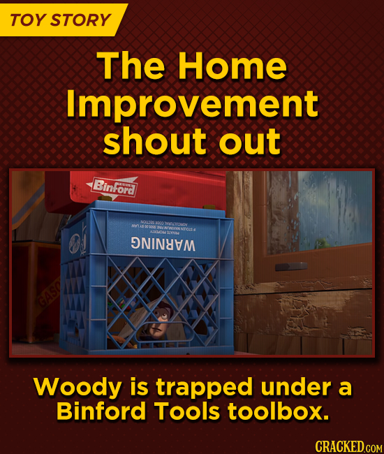 TOY STORY The Home Improvement shout out Binford on NINEAM GASO Woody is trapped under a Binford Tools toolbox.