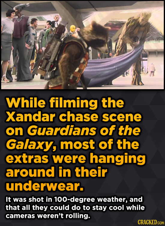 Ridiculous Behind-The-Scenes Stories From Your Favorite Movies And Shows - While filming the Xandar chase scene on Guardians of the Galaxy,