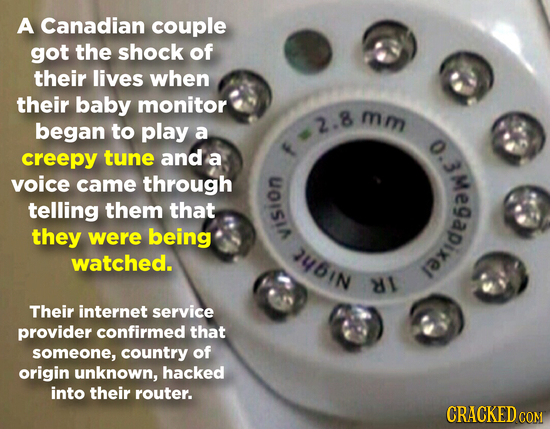 A Canadian couple got the shock of their lives when their baby monitor mm began to play 2.8 a creepy tune and a voice came through telling them that t