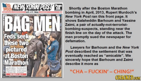 NEW YORKPOST Pane S Shortly after the Boston Marathon RTLEY AL bombing in April, 2013. Rupert Murdoch's BAG MEN New York Post ran this front page. It