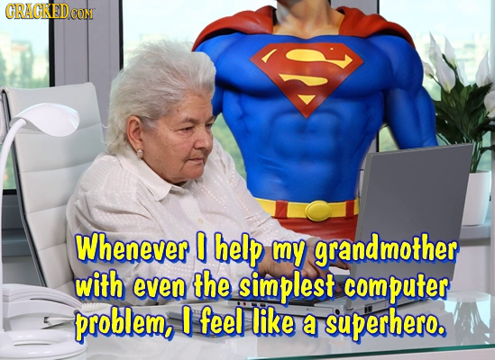 CRACKEDCON Whenever help my grandmother with even the simplest computer problem, I feel like a superhero.