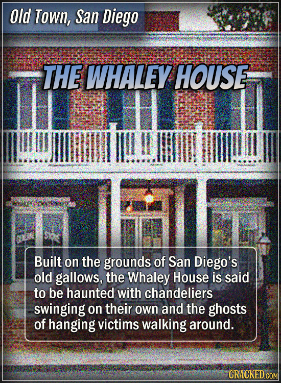 Old Town, San Diego - The Whaley House - Built on the grounds of San Diego's old gallows, the Whaley House is said to be haunted with chandeliers swin