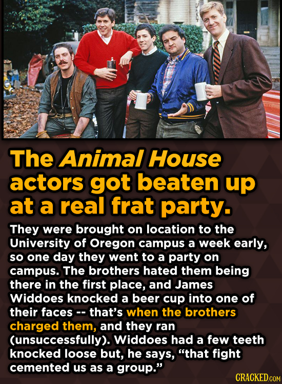 Ridiculous Behind-The-Scenes Stories From Your Favorite Movies And Shows - The Animal House actors got beaten up at a real frat party.