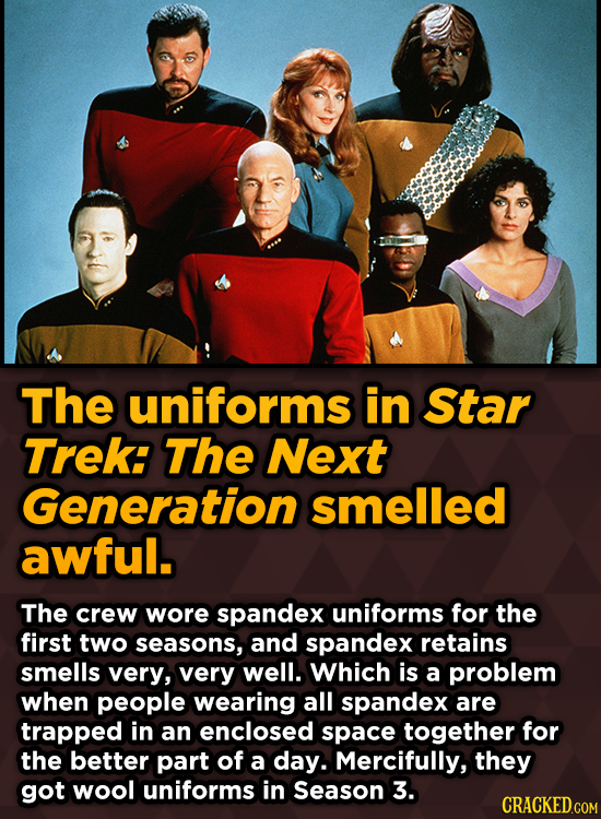 Ridiculous Behind-The-Scenes Stories From Your Favorite Movies And Shows - The uniforms in Star Trek: The Next Generation smelled awful.