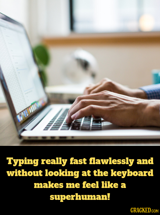 OODIOW Typing really fast flawlessly and without looking at the keyboard makes me feel like a superhuman!