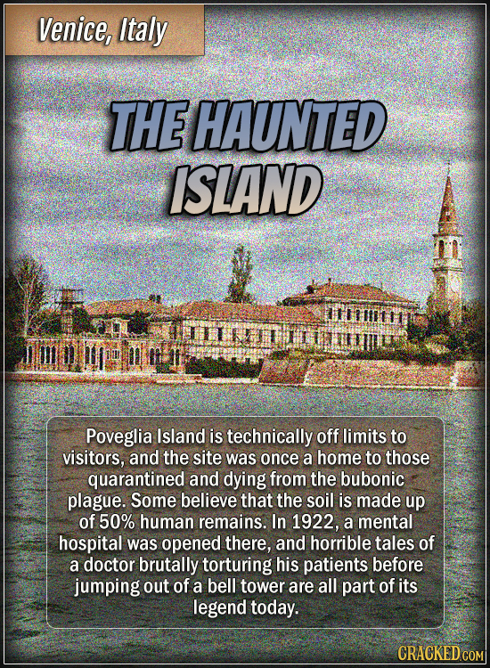 Venice, Italy - The haunted island - Poveglia Island is technically off limits to visitors, and the site was once a home to those quarantined and dyi
