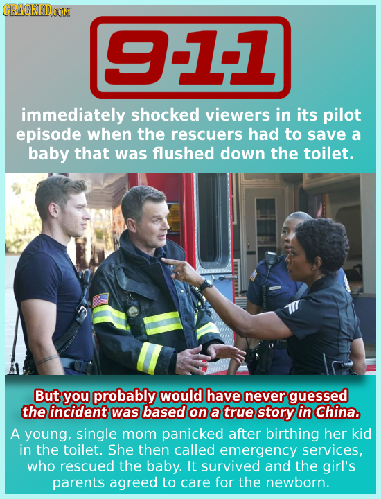 CRACKEDOON CON 9-11 immediately shocked viewers in its pilot episode when the rescuers had to save a baby that was flushed down the toilet. But you pr