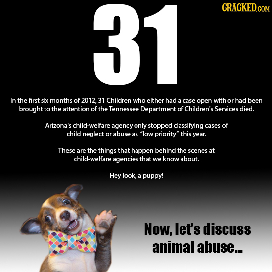 31 CRACKED.COM In the first six months of 2012, 31 Children who either had a case open with or had been brought to the attention of the Tennessee Depa