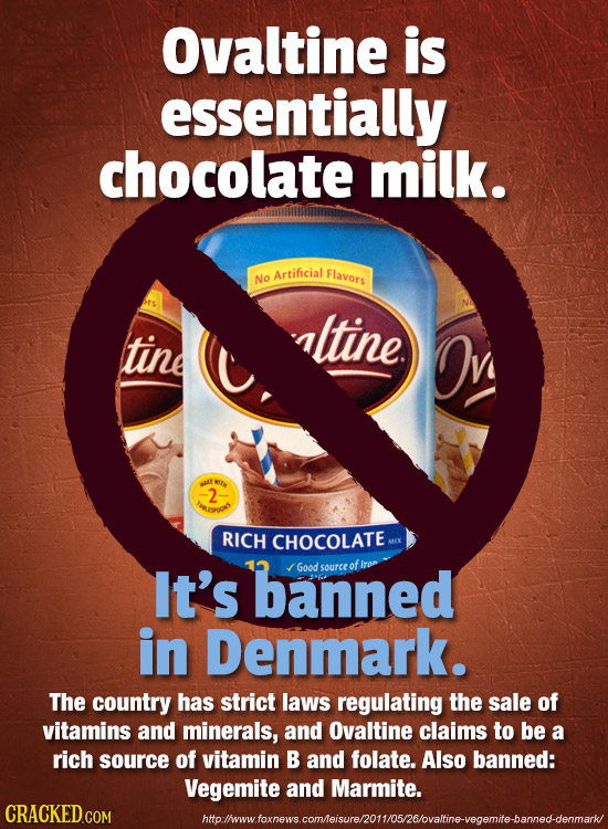 Ovaltine is essentially chocolate milk. Artificial Flavors No altine tine Witw au -2 TEgoO RICH CHOCOLATE MX It's banned Good source of Iron in Denmar
