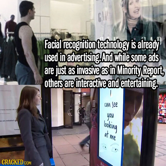 Facial recognition technology is already used in advertising. And while some ads are just as invasive as in Minority Report, others are interactive an