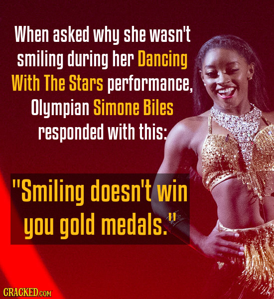 When asked why she wasn't smiling during her Dancing With The Stars performance, Olympian Simone Biles responded with this: Smiling doesn't win you g